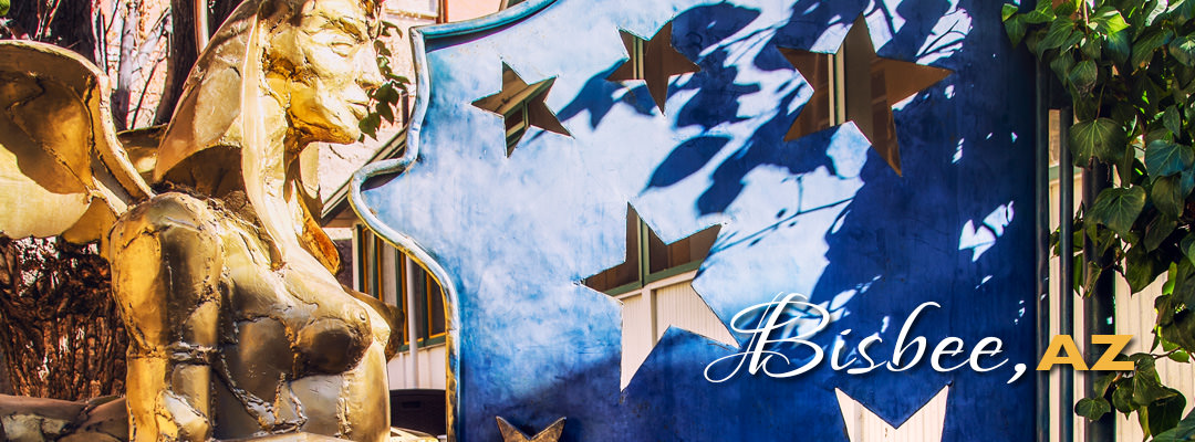 A Town of Character – Bisbee, AZ